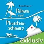 Palmen und Phantomschmerz (Benny Brandstätter 2) | Rafael Eigner
