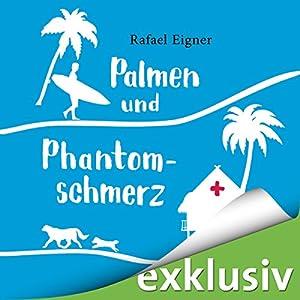 Palmen und Phantomschmerz (Benny Brandstätter 2) Hörbuch
