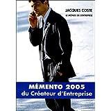 Mémento 2005 du créateur d'entreprise