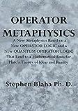 Operator Metaphysics, Stephen Blaha, 0981904963