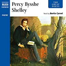 The Great Poets: Percy Bysshe Shelley Audiobook by Percy Bysshe Shelley Narrated by Bertie Carvel