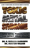 Toxic Metal Syndrome, H. Richard Casdorph and Morton Walker, 0895296497
