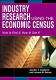 img - for Industry Research Using the Economic Census: How to Find It, How to Use It book / textbook / text book