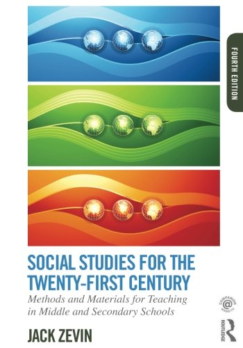 Social Studies for the Twenty-First Century: Methods and Materials for Teaching in Middle and Secondary Schools