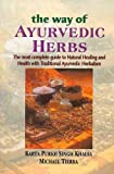 img - for The Way of Ayurvedic Herbs: The most complete guide to Natural Healing and Health with Traditional Ayurvedic Herbalism book / textbook / text book