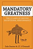 Mandatory Greatness: The 12 Laws of Driving Exceptional Performance