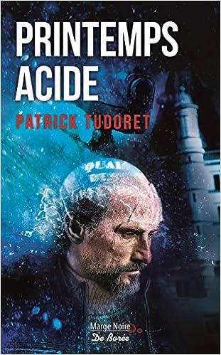 Printemps Acide - Patrick Tudoret