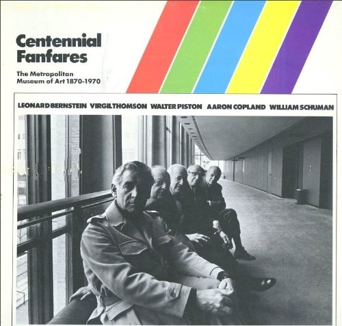 1870 Art - Centennial Fanfares: The Metropolitan Museum of Art 1870-1970, with Musical Pieces By William Schuman, Leonard Bernstein, Aaron Copeland, Virgil Thomson and Walter Piston. Conducted By Frederick Prausnitz. Lp