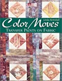 Color Moves: Transfer Paints on Fabric
