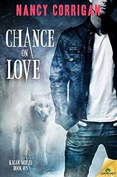 Chance on Love (Kagan Wolves) by [Corrigan, Nancy]