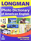 Longman Photo Dictionary of American English, New Edition (Monolingual Student Book with 2 Audio CDs) 1st Edition