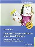Unterstützte Kommunikation in der Sprachtherapie: Bausteine für die Arbeit mit Kindern und Jugendlichen (Praxis der Sprachtherapie und Sprachheilpädagogik)