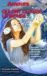 Les amours impossibles des femmes qui ont changé le monde par Amanda Castello