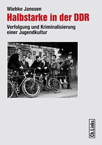 halbstarke-in-der-ddr-verfolgung-und-kriminalisierung-einer-jugendkultur