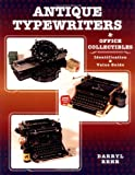Antique Typewriters and Office Collectibles: Identification & Value Guide