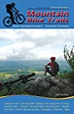 img - for Mountain Bike Trails: North Georgia Mountains, Southeast Tennessee book / textbook / text book