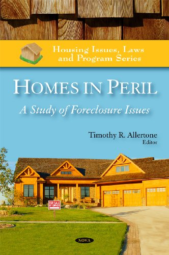 Homes in Peril: A Study of Foreclosure Issues (Housing Issues, Laws and Program Series)