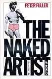 The Naked Artist, Peter Fuller, 086316045X