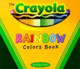 The Crayola Rainbow Colors Book, Salina Yoon, 0689865864