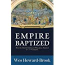 Empire Baptized: How the Church Embraced What Jesus Rejected (Second-Fifth Centuries)