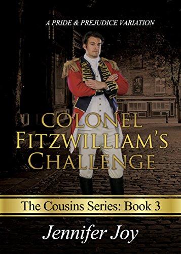 Colonel Fitzwilliam's Challenge: A Pride & Prejudice Variation (The Cousins Book 3)