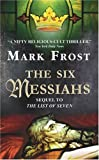 The Six Messiahs, Mark Frost, 0380722291