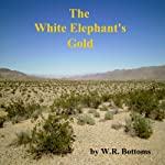 The White Elephant's Gold | W. R. Bottoms