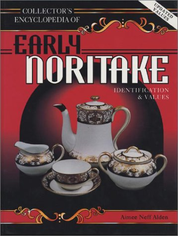 Collectors Encyclopedia of Early Noritake (Japanese Porcelain Marks)
