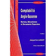 Comptabilité anglo-saxonne - normes, mécanismes et documents financiers