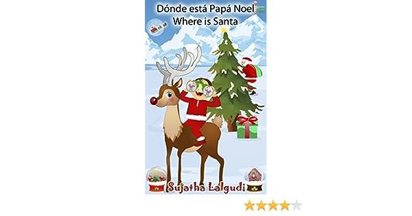 Navidad infantil: Dónde está Papá Noel. Where is Santa: Edición Bilingüe (Español/Ingles),Navidad libros,Libro Navidad infantiles,Libro Navidad para ...