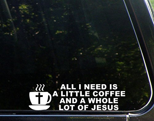 Sweet Tea Decals All I Need is A Little Coffee and A Whole Lot of Jesus - 9