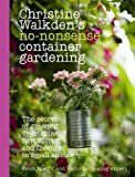 img - for Christine Walkden's No-Nonsense Container Gardening book / textbook / text book