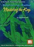 Beginning Guitar: Mastering the Keys, Jack Petersen, 0786660899