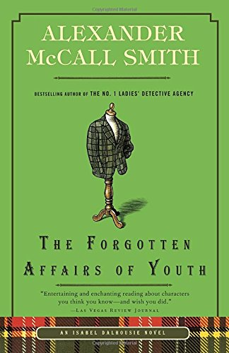 The Forgotten Affairs Of Youth (Isabel Dalhousie Series)