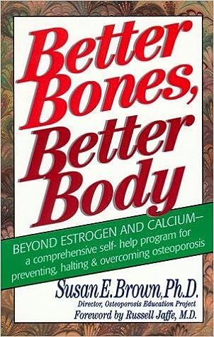 Better Bones, Better Bodies