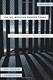 The U.S.-Mexican Border Today: Conflict and Cooperation in Historical Perspective (Latin American Silhouettes)