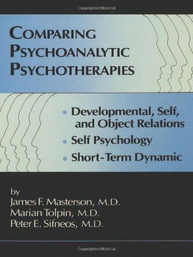 Comparing Psychoanalytic Psychotherapies: Development: Developmental Self & Object Relations Self Psychology Short T