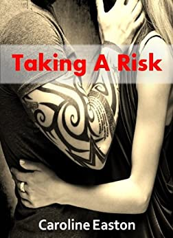 Taking A Risk (Risk Series Book 1) by [Easton, Caroline]