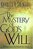 The Mystery of God's Will, Charles R. Swindoll, 0849911338