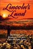 Lincoln's Land: The History of Abraham Lincoln's Coles County Farm