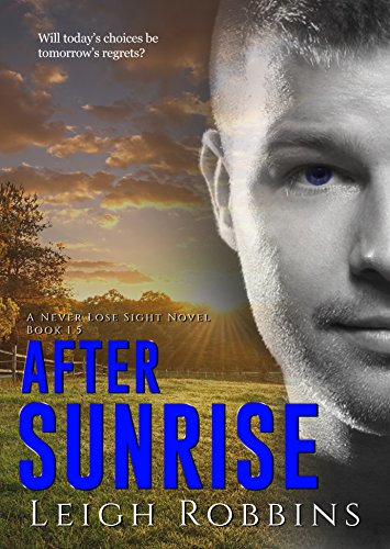 After Sunrise (A Never Lose Sight Novella) by [Robbins, Leigh]