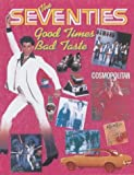 img - for The Seventies: Good Times, Bad Taste book / textbook / text book