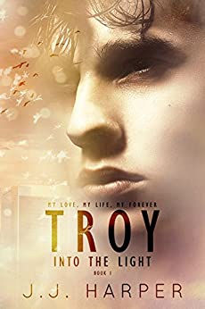 Troy: Into the Light by [Harper, JJ]