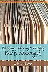 Reading, Learning, Teaching Kurt Vonnegut (Confronting the Text, Confronting the World)