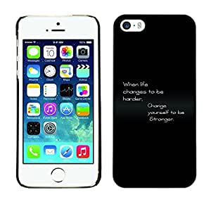 LASTONE PHONE CASE / Slim Protector Hard Shell Cover Case for Apple Iphone 5 / 5S / Life Harder Stronges Changes Quote Motivational