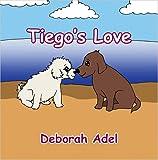 Tiego's Love, Deborah Adel, 1424195063