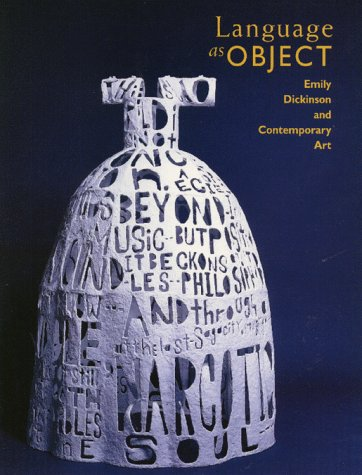 Language As Object: Emily Dickinson and Contemporary Art by University of Massachusetts Press