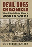 img - for Devil Dogs Chronicle: Voices of the 4th Marine Brigade in World War I (Modern War Studies (Hardcover)) book / textbook / text book