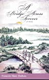 img - for A Bridge Across Forever (A Novel) book / textbook / text book