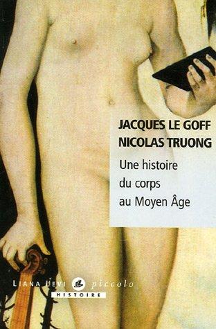 Une histoire du corps au Moyen Âge - Le Goff